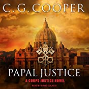 Papal Justice: Corps Justice Series, Book 10 | C. G. Cooper