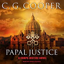 Papal Justice: Corps Justice Series, Book 10 Audiobook by C. G. Cooper Narrated by David Colacci