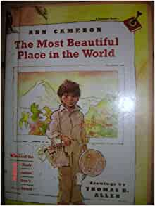 The Most Beautiful Place In The World Ann Cameron 9780394994635 Books