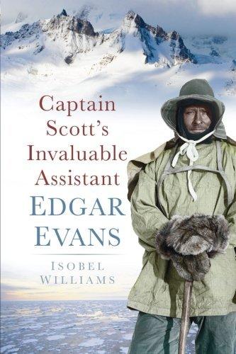 Captain Scott's Invaluable Assistant: Edgar Evans