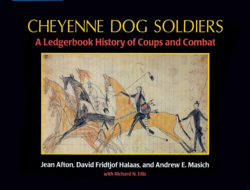 Cheyenne Dog Soldiers: A Ledgerbook History of Coups and Combat