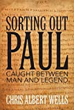 img - for Sorting Out Paul: Caught Between Man and Legend book / textbook / text book