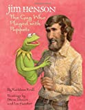 Jim Henson: The Guy Who Played with Puppets (0375857214) by Krull, Kathleen