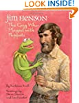 Jim Henson: The Guy Who Played with P...