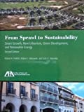 img - for From Sprawl to Sustainability: Smart Growth, New Urbanism, Green Development, and Renewable Energy, 2nd Edition, -by:Robert H. Freilich, Robert J. Sitkowski, Seth D. Mennillo. (2010, Paperback) book / textbook / text book