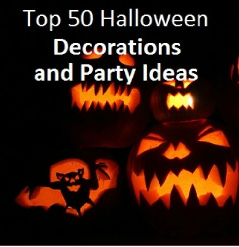 Top 50 Halloween Decorations and Party Ideas