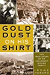 Gold Dust on His Shirt: Mining Camp S...