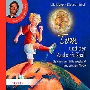 Tom und der Zauberfußball Hörbuch
