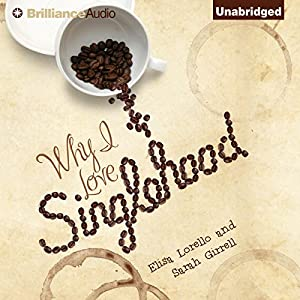 Why I Love Singlehood Audiobook
