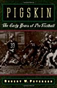 Amazon.com: Pigskin: The Early Years of Pro Football (9780195119138): Robert W. Peterson: Books