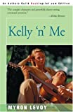 Kelly 'n' Me (0595093566) by Levoy, Myron