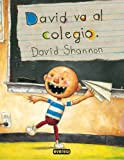 David Va Al Colegio / David Goes to School (Coleccion Rascacielos) (Spanish Edition) (8424158865) by David Shannon