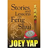 Joey Yap Stories and Lessons on Feng Shui - a collection of Essays, Articles and Tutorials on Feng Shui