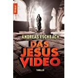 "Das Jesus Video: Thrillervon ""Andreas Eschbach"""