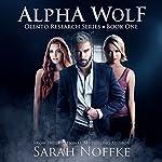 Alpha Wolf: Olento Research, Book 1 | Sarah Noffke