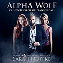 Alpha Wolf: Olento Research, Book 1 Audiobook by Sarah Noffke Narrated by Elizabeth Klett