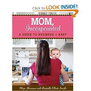 MOM, Incorporated Aliza Sherman and Danielle Smith