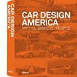 Car Design America: Myths, Brands, Pe...