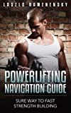 Powerlifting Navigation Guide - Sure Way to Fast Strength Building (Raw and Natural Muscle Power Training)