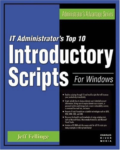 It Administrator'S Top Ten Introductory Scripts For Windows (Administrator'S Advantage Series)