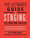 The Ultimate Guide to Singing: Gigs,...