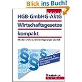 HGB, GmbHG, AktG, Wirtschaftsgesetze kompakt 2013: Mit den schuldrechtlichen Regelungen des BGB