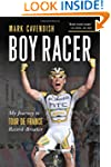 Boy Racer: My Journey to Tour de Fran...