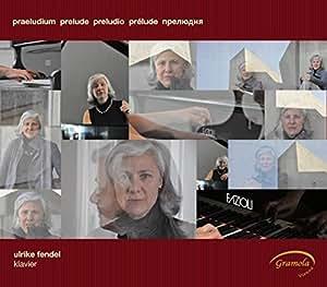 Fendel,Ulrike Präludien des 20.und 21.Jahrhunderts