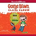 George Brown Class Clown: What's Black and White and Stinks All Over? Audiobook by Nancy Krulik Narrated by Jonathan Todd Ross