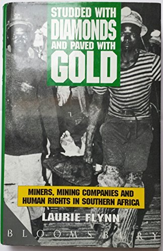 Studded with Diamonds: Miners, Mining Companies and Human Rights in Southern Africa by Laurie Flynn (1992-09-24)