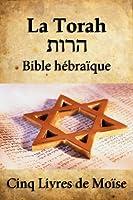 La Torah (Bible H�bra�que)