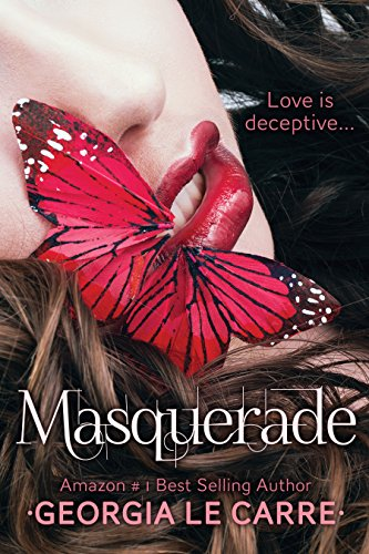SEXY and Riddled with Double-Dealing Conspiracy, Betrayal and Suspense…  Get MASQUERADEGeorgia Le Carre, A True Master Wordsmith of Erotica!!!Bestselling Author of the Amazon # 1 Billionaire Banker Series