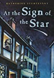 Katherine Sturtevant At the Sign of the Star