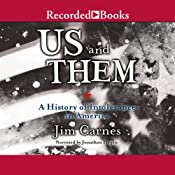 Us and Them: A History of Intolerence in America | [Jim Carnes]