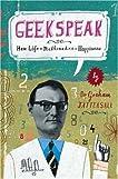 Geekspeak: Why Life + Mathematics = Happiness by Graham Tattersall