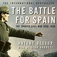 The Battle for Spain | Livre audio Auteur(s) : Antony Beevor Narrateur(s) : Sean Barrett