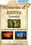 Mysteries of Kenya Revealed - A Photo...