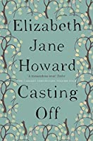 Casting Off: Cazalet Chronicles Book 4
