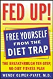 img - for Fed Up!: The Breakthrough Ten-step, No-diet Fitness Plan by Wendy Oliver-Pyatt (2003-07-04) book / textbook / text book