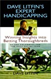 img - for Dave Litfin's Expert Handicapping: Winning Insights into Betting Thoroughbreds Hardcover - September, 1995 book / textbook / text book