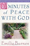 15 Minutes of Peace with God (0736907262) by Barnes, Emilie