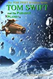 img - for Tom Swift and the Paradox Planet (Tom Swift Invention Series) (Volume 7) book / textbook / text book
