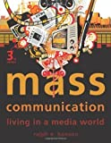 Mass Communication Living in a Media World 3rd EDITION