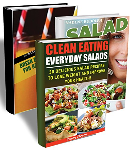 Clean Eating BOX SET 3 IN 1: Learn How To Lose 7 Lbs In 7 Days. 58 Perfectly Delicious Salads + Green Smoothies Recipes For Weight Loss.: (WITH PICTURES, ... (Everyday Salads For Beginners Book 4) by Irene Edwanson, Tracy Avery, Nadene Rudolph