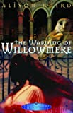 img - for The Warding of Willowmere (Willowmere Chronicles) book / textbook / text book