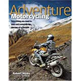 Adventure Motorcyclingby Robert Wicks