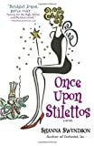 Once Upon Stilettos: A Novel