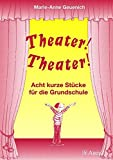 Image de Theater! Theater!: Acht kurze Stücke für die Grundschule (3. und 4. Klasse)