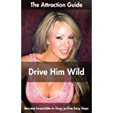 51huGaZ4CsL. SL160 OU01 SS160  The Attraction Guide: Drive Him Wild! (Kindle Edition)