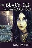 The Black Elf of Seaward Isle (The Seaward Isle Saga Book 1)